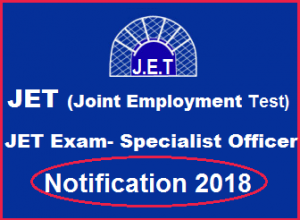 JET (Joint Employment Test) Exam-Apply for JET Specialist Officer 2018